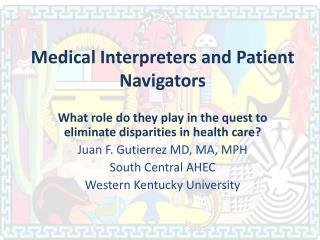 Medical Interpreters and Patient Navigators