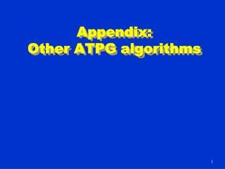 Appendix: Other ATPG algorithms