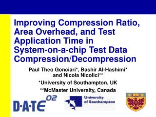 Paul Theo Gonciari*, Bashir Al-Hashimi* and Nicola Nicolici** *University of Southampton, UK