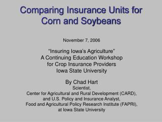 Comparing Insurance Units for Corn and Soybeans