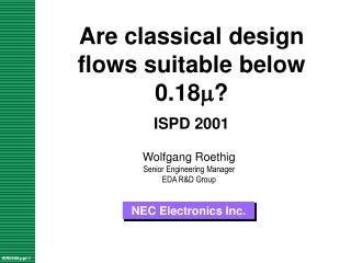 Are classical design flows suitable below 0.18 m ? ISPD 2001