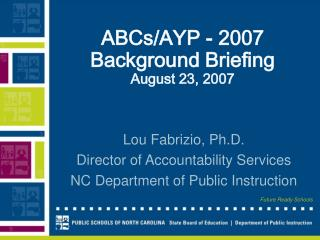 ABCs/AYP - 2007 Background Briefing  August 23, 2007