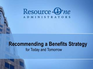 Recommending a Benefits Strategy