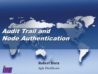 Audit Trail and  Node Authentication