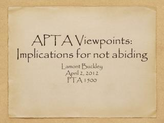 APTA Viewpoints: Implications for not abiding
