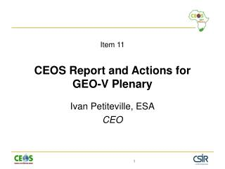 Item 11 CEOS Report and Actions for GEO-V Plenary