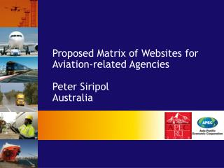 Proposed Matrix of Websites for Aviation-related Agencies Peter Siripol Australia