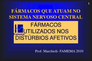 F�RMACOS QUE ATUAM NO SISTEMA NERVOSO CENTRAL