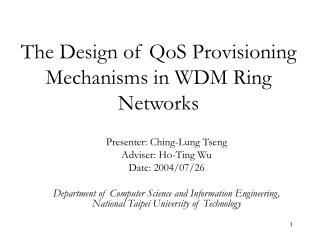 The Design of QoS Provisioning Mechanisms in WDM Ring Networks