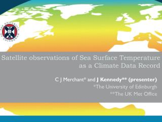 Satellite observations of Sea Surface Temperature as a Climate Data Record