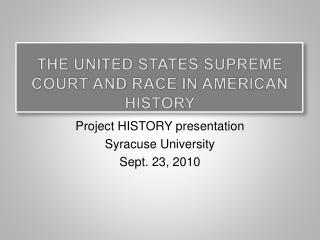The United States Supreme Court and race in American history