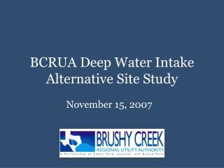 BCRUA Deep Water Intake Alternative Site Study