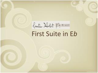 First Suite in E b