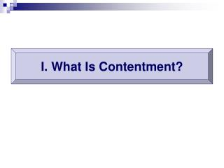 I. What Is Contentment?