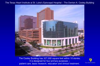 The Texas Heart Institute at St. Luke's Episcopal Hospital – The Denton A. Cooley Building