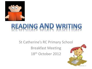 St Catherine's RC Primary School Breakfast Meeting 18 th  October 2012