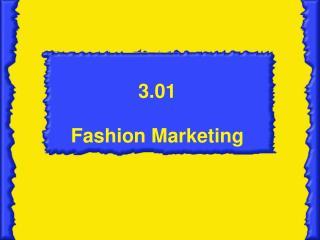 3.01 Fashion Marketing