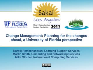 Change Management: Planning for the changes ahead, a University of Florida perspective
