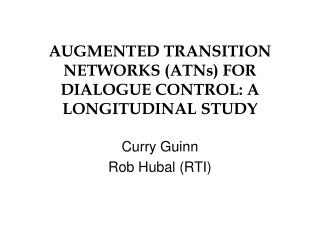 AUGMENTED TRANSITION NETWORKS (ATNs) FOR DIALOGUE CONTROL: A LONGITUDINAL STUDY