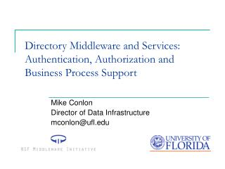 Directory Middleware and Services: Authentication, Authorization and Business Process Support
