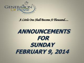 ANNOUNCEMENTS  FOR SUNDAY FEBRUARY 9, 2014