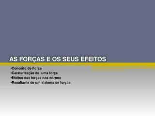 AS FORÇAS E OS SEUS EFEITOS