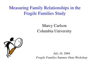 Measuring Family Relationships in the Fragile Families Study