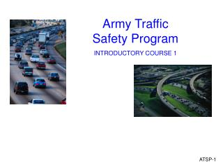 Army Traffic Safety Program INTRODUCTORY COURSE 1