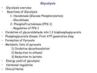 Glycolysis  Glycolysis overview   Reactions of Glycolysis 1- Hexokinase (Glucose Phosphorylation)