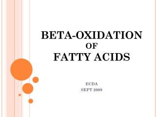BETA-OXIDATION  OF  FATTY ACIDS