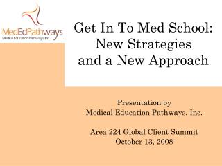Get In To Med School: New Strategies and a New Approach
