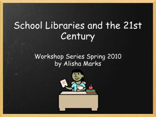 School Libraries and the 21st Century