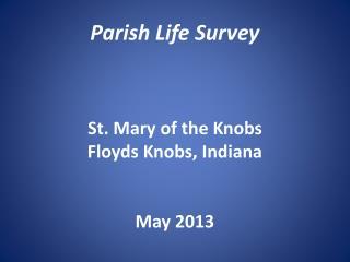 St. Mary of the Knobs  Parish Life Survey