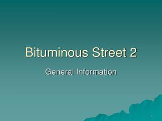 Bituminous Street 2