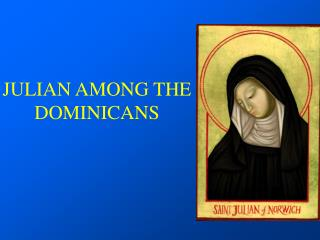 JULIAN AMONG THE DOMINICANS