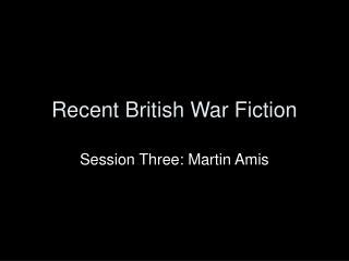 Recent British War Fiction