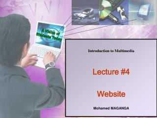 Introduction to Multimedia Lecture #4 Website  Mohamed MAGANGA
