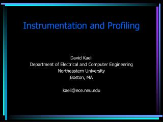Instrumentation and Profiling