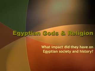 Egyptian Gods & Religion