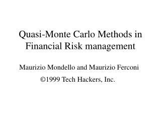 Quasi-Monte Carlo Methods in Financial Risk management