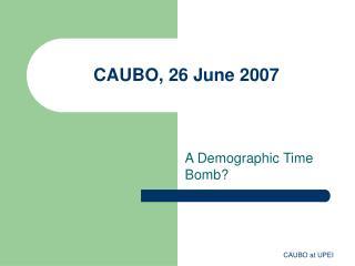 CAUBO, 26 June 2007