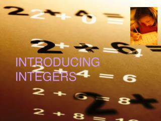 INTRODUCING INTEGERS