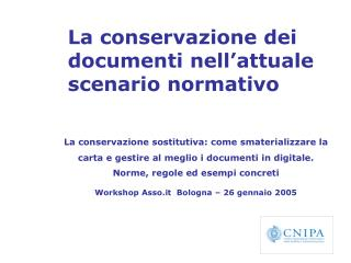 La conservazione dei documenti nell�attuale scenario normativo