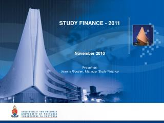 STUDY FINANCE - 2011 November 2010 Presenter:  Jeanne Goosen, Manager Study Finance