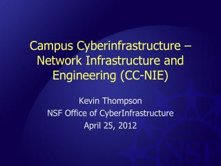 Campus Cyberinfrastructure – Network Infrastructure and Engineering (CC-NIE)
