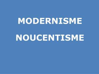 MODERNISME NOUCENTISME