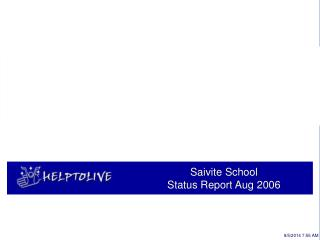 Saivite School                                 				Status Report Aug 2006