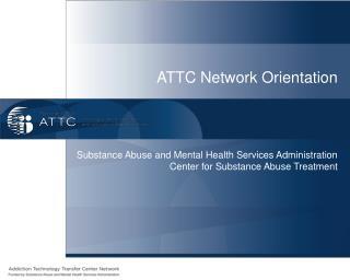 ATTC Network Orientation