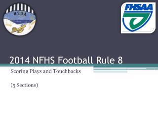 2014 NFHS Football Rule 8