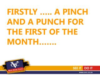 FIRSTLY �.. A PINCH  AND A PUNCH FOR THE FIRST OF THE MONTH��.